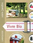Vivre bio : Le guide indispensable po...