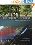 The Fish in the Forest: Salmon and th...