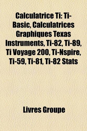 calculatrice-ti-ti-basic-calculatrices-graphiques-texas-instruments-ti-82-ti-89-ti-voyage-200-ti-nsp