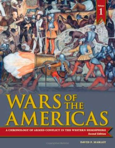 Wars of the Americas [2 volumes]: A Chronology of Armed Conflict in the Western Hemisphere, 2nd Edition PDF