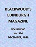 Blackwoods Edinburgh Magazine, Vol. 60, No. 374, December, 1846