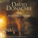 The Admirals' Game (       UNABRIDGED) by David Donachie Narrated by Peter Wickham