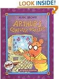 Arthur's Computer Disaster: An Arthur Adventure (Arthur Adventures)