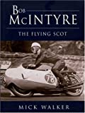 Bob Mcintyre: The Flying Scot