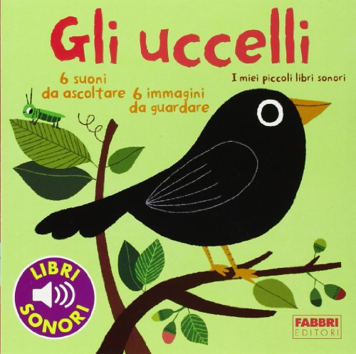 i-miei-piccoli-libri-sonori-gli-uccelli