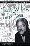 img - for Teddy Wilson Talks Jazz: The Autobiography of Teddy Wilson (Bayou Jazz Lives) book / textbook / text book