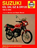 Jeremy Churchill Suzuki GS, GN, GZ and DR125 Service and Repair Manual: 1982 to 2005 (Haynes Service and Repair Manuals)