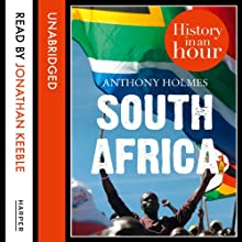 South Africa: History in an Hour (       UNABRIDGED) by Anthony Holmes Narrated by Jonathan Keeble