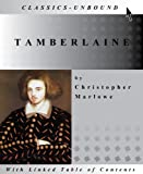 TAMBURLAINE THE GREAT --- WITH LINKED TABLE OF CONTENTS