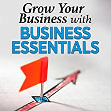 Grow Your Business with Business Essentials Speech by  Business Essentials,  Business Essentials