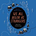 We All Begin as Strangers Audiobook by Harriet Cummings Narrated by Rachel Atkins