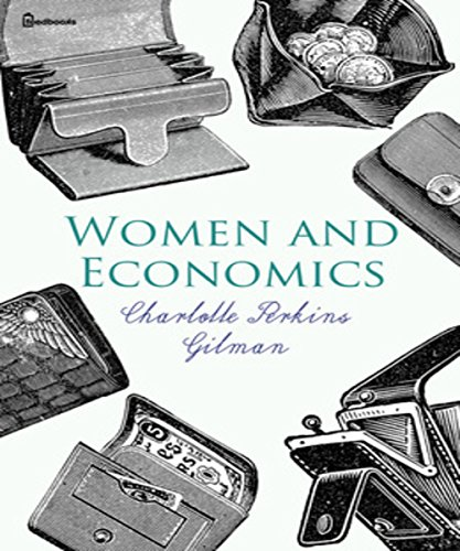 Charlotte Perkins Gilman - Women and Economics (English Edition)