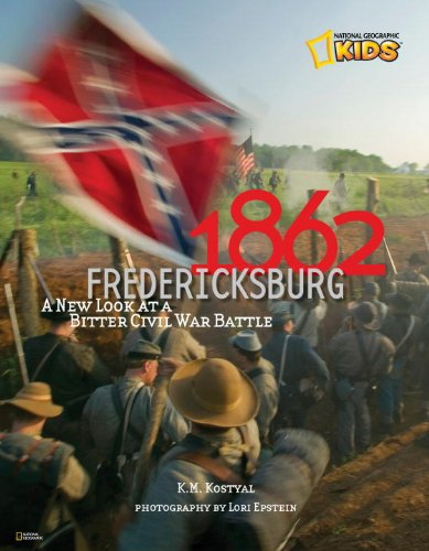 1862: Fredericksburg: A New Look at a Civil War Battle