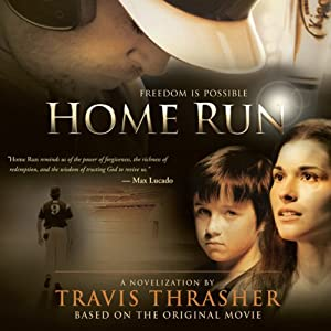 Home Run: A Novel | [Travis Thrasher]