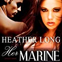 Her Marine: Always a Marine, Book 5 (1 Night Stand Series) (       UNABRIDGED) by Heather Long Narrated by Christine Padovan