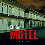 Kurtain Motel: The Sin Series, Book 1 | A.I. Nasser