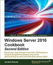 WINDOWS SERVER 2016 COOKBOOK - SECOND EDITION