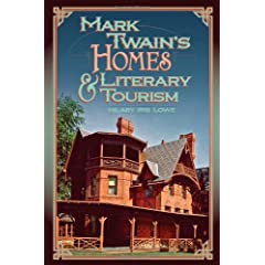 Mark Twain's Homes & Literary Tourism (Mark Twain & His Circle)