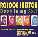echange, troc Roscoe Shelton - Deep in My Soul