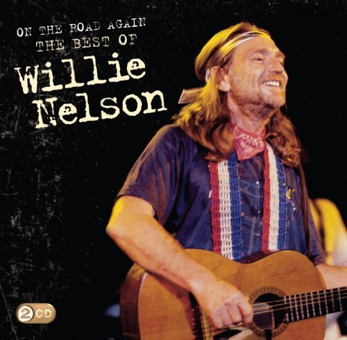 Willie Nelson - On The Road Again: The Best Of Willie Nelson - Zortam Music