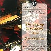 The Flying Scotsman: A Mycroft Holmes Novel, Book 3 | Quinn Fawcett