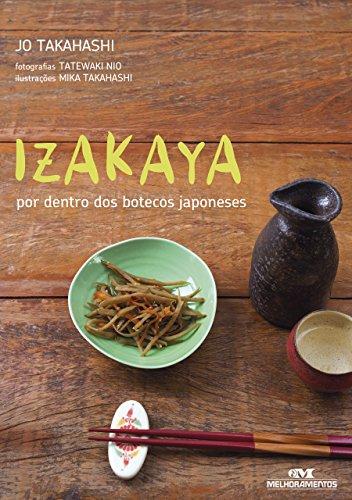 Izakaya: por dentro dos botecos japoneses (Portuguese Edition) by Jo Takahashi