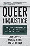 Queer (In)Justice: The Criminalization of Lgbt People in the United States (Queer Action/Queer Ideas Book) by Joey L  Mogul, Andrea J  Ritchie (2012) Paperback