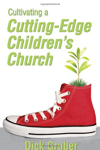 Cultivating a Cutting-Edge Children's Church