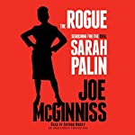 The Rogue: Searching for the Real Sarah Palin | Joe McGinniss