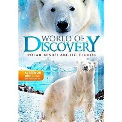 World Of Discovery - Polar Bears: Arctic Terror (Amazon.com Exclusive)