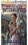Princess Interrupted (The Prophecies Series Book 0)