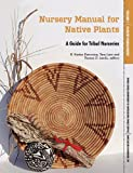 Nursery Manual for Native Plants: A Guide for Tribal Nurseries. Volume 1 - Nursery Management (Agriculture Handbook 730)
