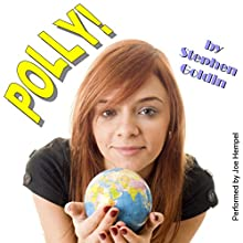 Polly! Audiobook by Stephen Goldin Narrated by Joe Hempel