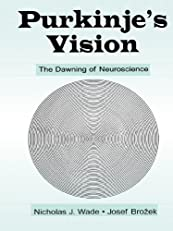 Purkinje's Vision: The Dawning of Neuroscience