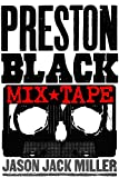 The PRESTON BLACK MIX TAPE: A Preston Black Bundle: From the MURDER BALLADS AND WHISKEY Series