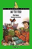 Mi tío Teo (Literatura Infantil (6-11 Años) - El Duende Verde)