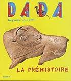 echange, troc Collectif - Revue Dada, numéro 107 : La Préhistoire