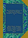 The Christian Library: A Reprint of Popular Religious Works, Volume 6
