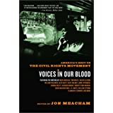 Voices in Our Blood: America's Best on the Civil Rights Movement ~ Jon Meacham