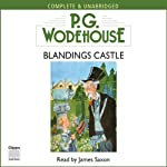 Blandings Castle (       UNABRIDGED) by P. G. Wodehouse Narrated by James Saxon