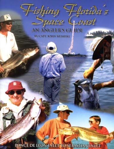 Fishing Florida's Space Coast: An Angler's Guide--Ponce de Leon Inlet to Sebastian Inlet PDF
