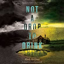 Not a Drop to Drink | Livre audio Auteur(s) : Mindy McGinnis Narrateur(s) : Cassandra Campbell