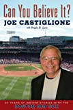 img - for Can You Believe It?: 30 Years of Insider Stories with the Boston Red Sox book / textbook / text book