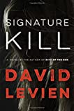 Signature Kill: A Novel (Frank Behr)