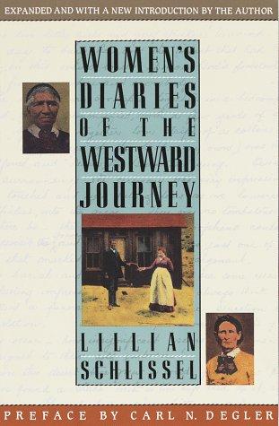 Women's Diaries of the Westward Journey, Lillian Schlissel