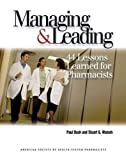 img - for Managing and Leading: 44 Lessons Learned for Pharmacists book / textbook / text book