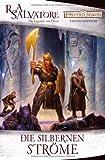Die silbernen Ströme: Die Legende von Drizzt (DIE VERGESSENEN WELTEN, Band 3)