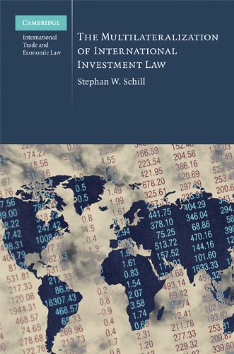 The Multilateralization of International Investment Law (Cambridge International Trade and Economic Law)