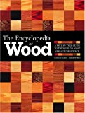 img - for The Encyclopedia Of Wood: A Tree-By-Tree Guide To The World's Most Versatile Resource book / textbook / text book