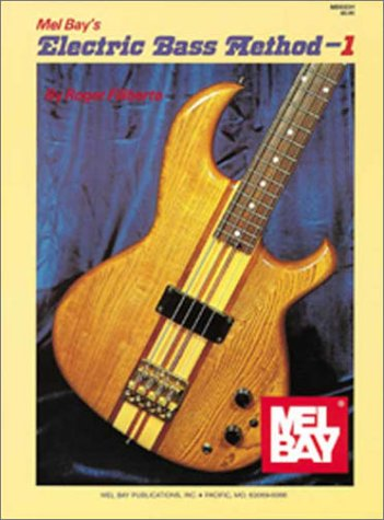 Mel Bay Presents the Electric Bass, Vol. 1, Roger Filiberto
